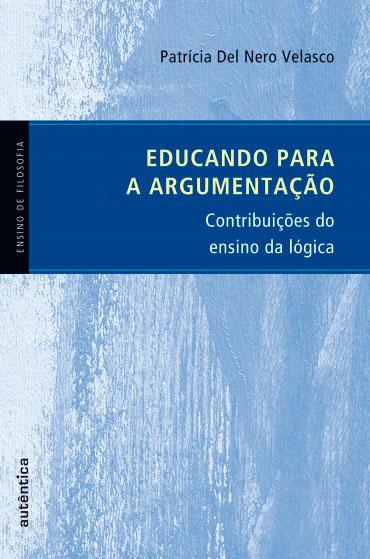 Educando para a argumentação - Contribuições do  ensino da lógica