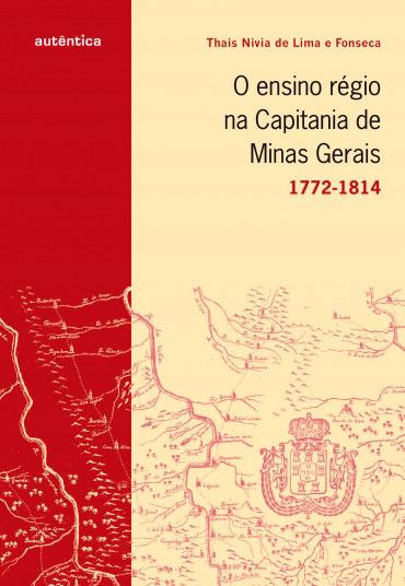 O ensino régio na capitania de Minas Gerais - 1772-1814