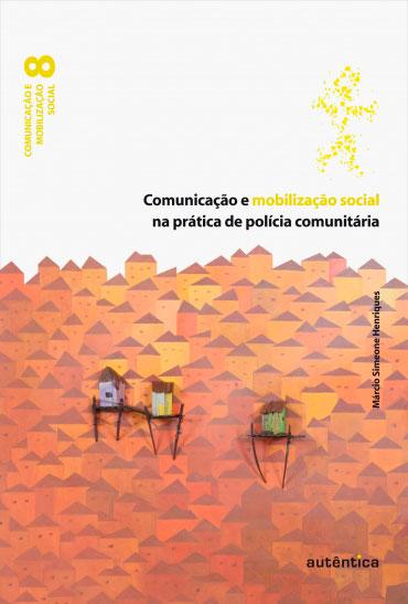 Comunicação e mobilização social na prática de polícia comunitária