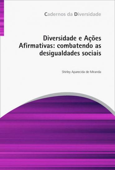 Diversidade e ações afirmativas: combatendo as desigualdades sociais