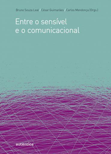 Entre o sensível e o comunicacional