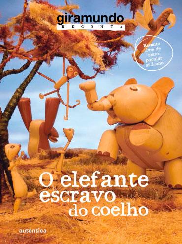 O elefante escravo do coelho