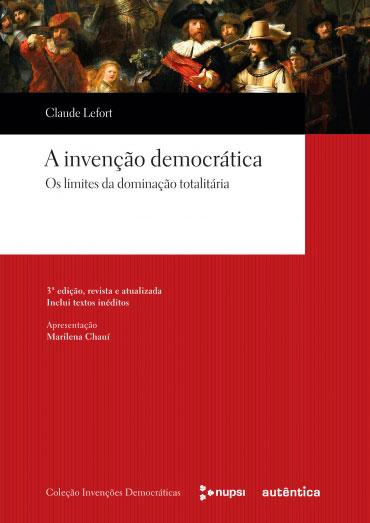 A invenção democrática - Os limites da dominação totalitária