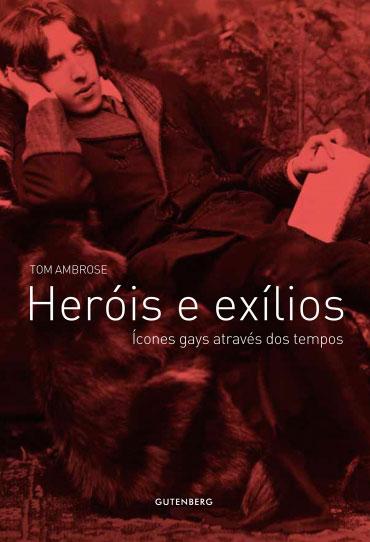 Heróis e exílios - Ícones gays através dos tempos