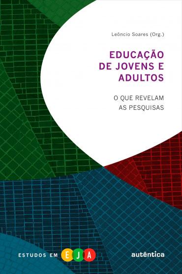 Educação de jovens e adultos - O que revelam as pesquisas