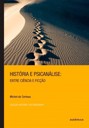 História e Psicanálise – Entre ciência e ficção