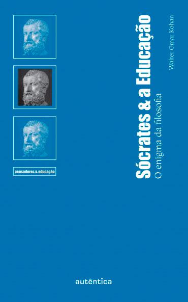 Sócrates & a Educação - O enigma da filosofia
