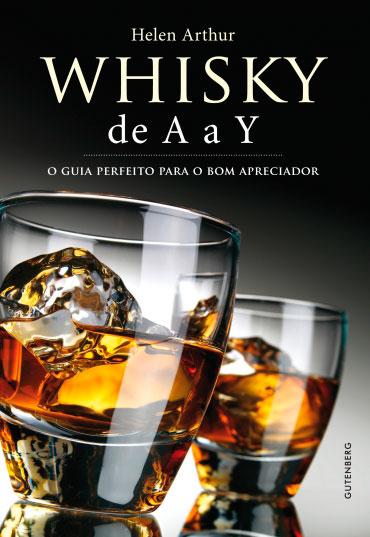 whisky de A a Y - O guia perfeito para o bom apreciador
