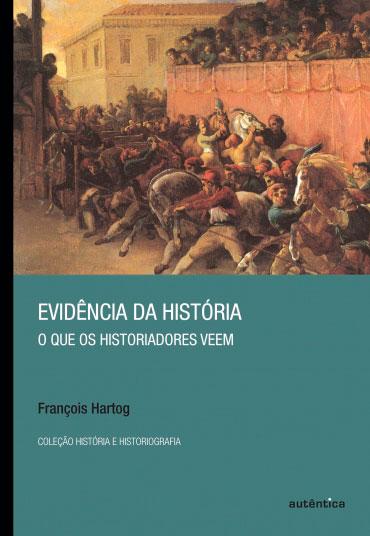 Evidência da história - O que os historiadores veem