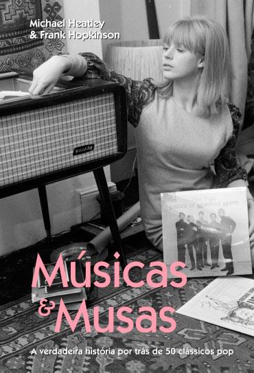 Músicas & Musas - A verdadeira história por trás de 50 clássicos pop