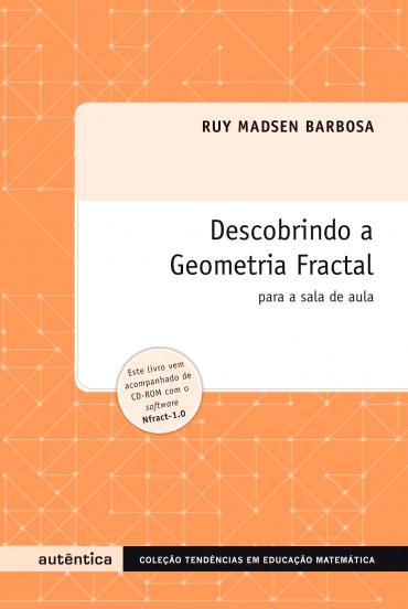 Descobrindo a geometria fractal - Para a sala de aula