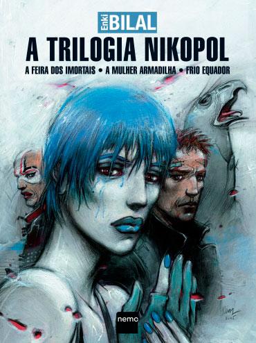 A Trilogia Nikopol - A feira dos imortais • A mulher armadilha • Frio equador