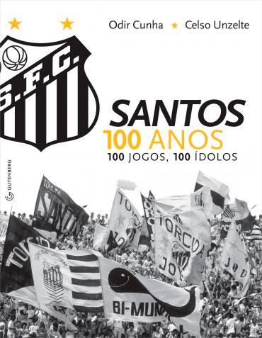 Santos 100 anos, 100 jogos, 100 ídolos