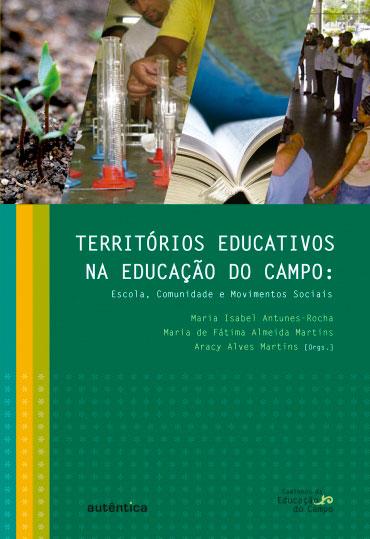 Territórios educativos na educação do campo – Escola, Comunidade e Movimentos Sociais
