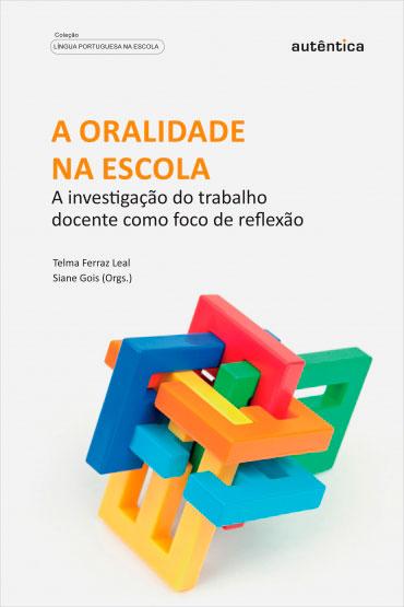 A oralidade na escola - A investigação do trabalho docente como foco de reflexão