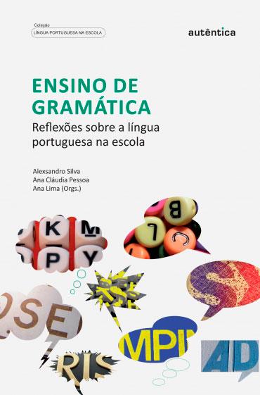 Ensino de gramática - Reflexões sobre a língua portuguesa na escola