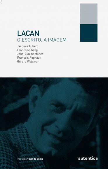 Lacan, o escrito, a imagem