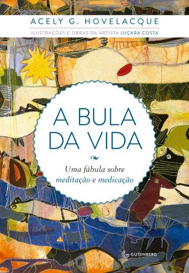 A bula da vida - Uma fábula sobre  meditação e medicação