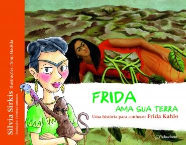 Frida ama sua terra - Uma história para conhecer Frida Kahlo