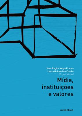 Mídia, instituições e valores