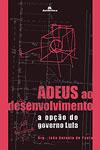 Adeus ao desenvolvimento: a opção do governo Lula