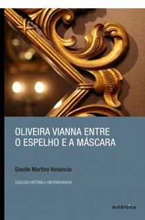 Oliveira Vianna entre o espelho e a máscara